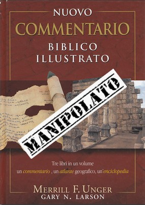Le ADI hanno manipolato il Nuovo commentario biblico illustrato di Merrill F. Unger